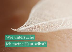 Wie untersuche ich meine Haut selbst? (Foto © Roche)
